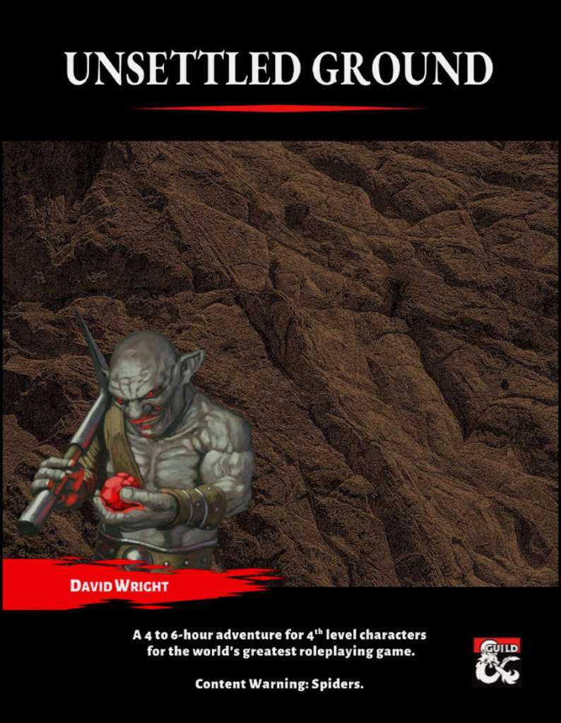Cover image of Unsettled Ground by David Wright. It proclaims to be a 4 to 6 hour adventure for 4th level characters. Designed for D&D 5e. Content warning: Spiders. The image is of a Deep Gnome examining some ore, in front of a cave wall.
