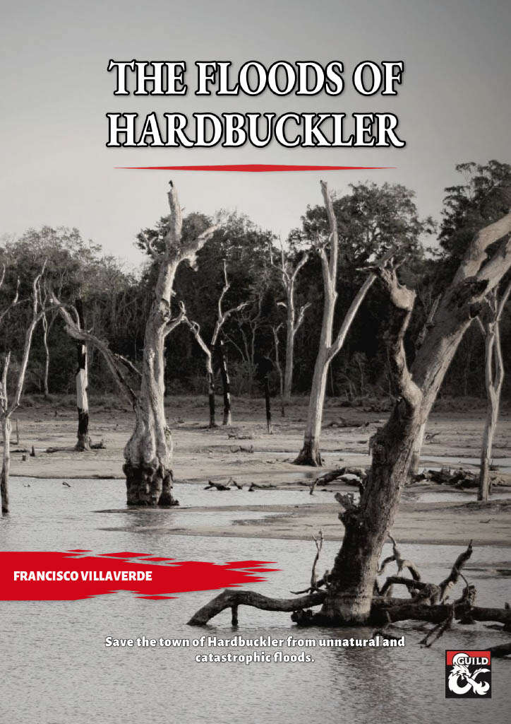 Cover image of The Floods of Hardbuckler by Francisco Villaverde. The tag line states: Save the town of Hardbuckler from unnatural and catastrophic floods. The image is off several dead trees whose roots are underwater.