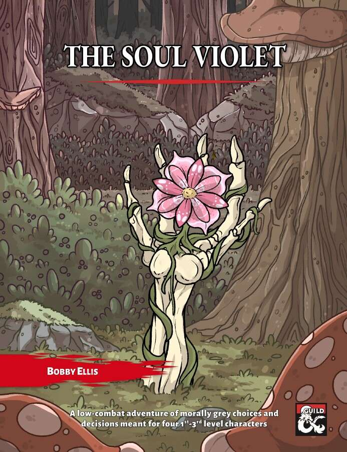 Cover image of The Soul Violet by Bobby Ellis. The sub titel proclaims that it is a low combat adventure of morally grey choices and decisions meant for four first to third level characters. The image is of a pretty flower growing up a skeleton arm that is sticking out of the ground in a forest.