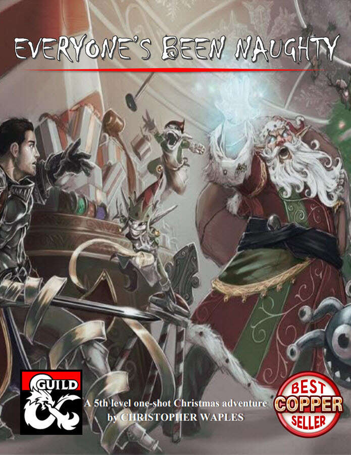 Cover image of Everyone's Been Naughty by Christopher Waples, which proclaims to be a 5th level one shot Christmas adventure for D&D. It is a copper best seller. The image is of an angry looking elf Santa, and his elf minions, attacking an armoured adventurer with a sword who is hiding behind a present filled sleigh.