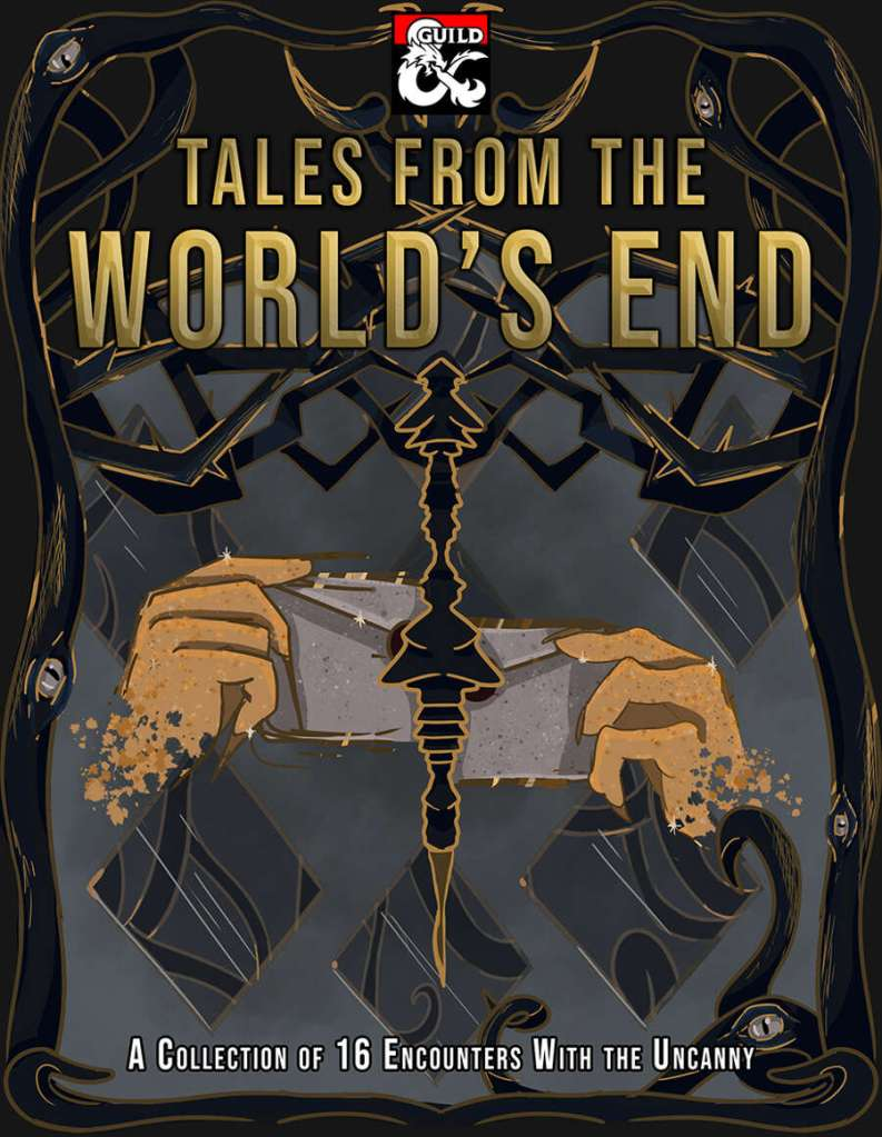 Cover of Tales from the World's End. Two hands hold half a letter each, meeting in the centre and bisected by a strange otherworldly sceptre. It is surrounded by black wines which have eyes on them.
